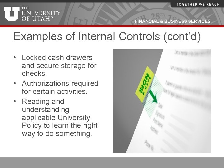 FINANCIAL & BUSINESS SERVICES Examples of Internal Controls (cont'd) • Locked cash drawers and