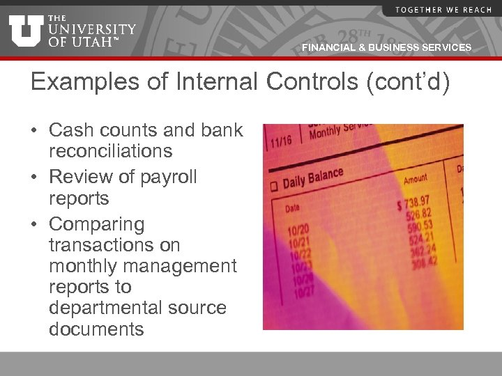 FINANCIAL & BUSINESS SERVICES Examples of Internal Controls (cont'd) • Cash counts and bank