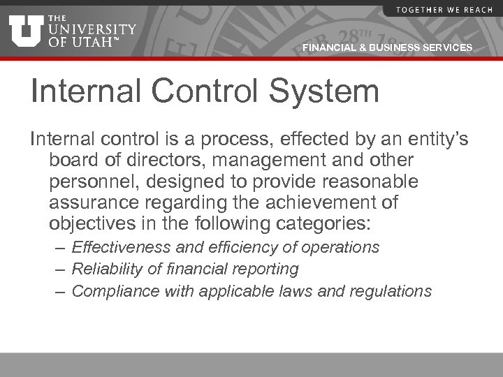 FINANCIAL & BUSINESS SERVICES Internal Control System Internal control is a process, effected by