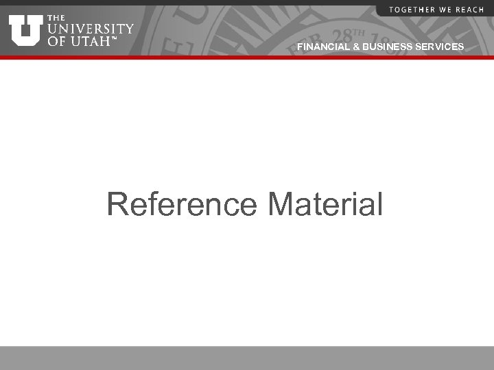 FINANCIAL & BUSINESS SERVICES Reference Material