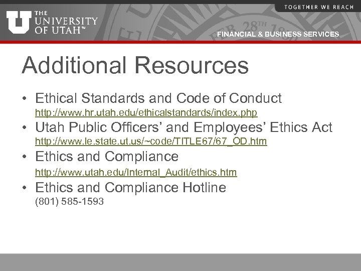 FINANCIAL & BUSINESS SERVICES Additional Resources • Ethical Standards and Code of Conduct http: