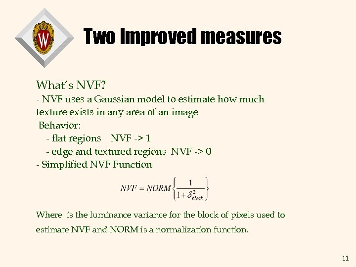 Two Improved measures What's NVF? - NVF uses a Gaussian model to estimate how