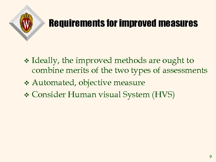 Requirements for improved measures Ideally, the improved methods are ought to combine merits of