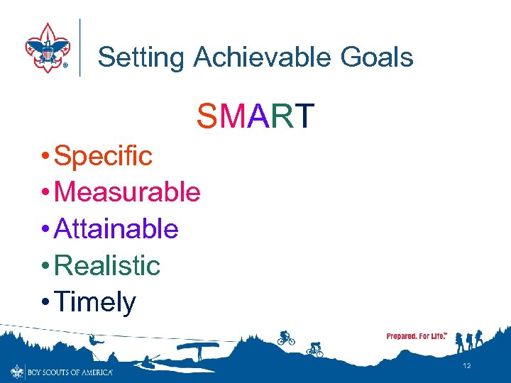 Setting Achievable Goals SMART • Specific • Measurable • Attainable • Realistic • Timely