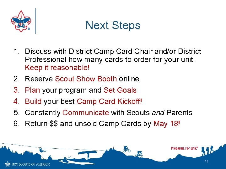 Next Steps 1. Discuss with District Camp Card Chair and/or District Professional how many