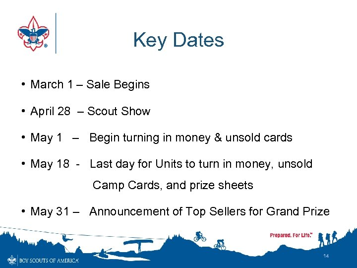 Key Dates • March 1 – Sale Begins • April 28 – Scout Show