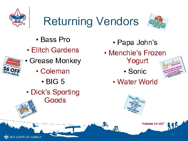 Returning Vendors • Bass Pro • Elitch Gardens • Grease Monkey • Coleman •