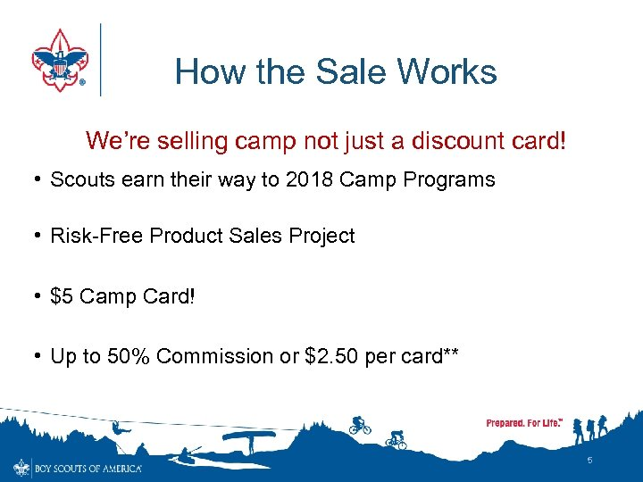 How the Sale Works We're selling camp not just a discount card! • Scouts