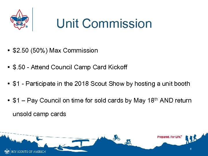 Unit Commission • $2. 50 (50%) Max Commission • $. 50 - Attend Council