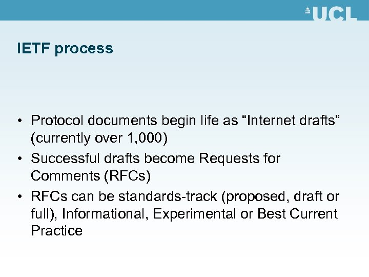 """IETF process • Protocol documents begin life as """"Internet drafts"""" (currently over 1, 000)"""