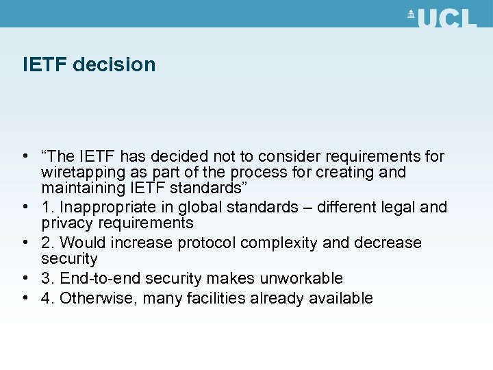 """IETF decision • """"The IETF has decided not to consider requirements for wiretapping as"""