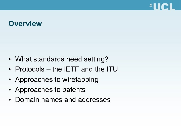 Overview • • • What standards need setting? Protocols – the IETF and the