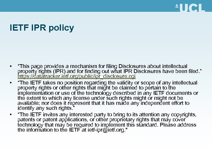 """IETF IPR policy • • • """"This page provides a mechanism for filing Disclosures"""