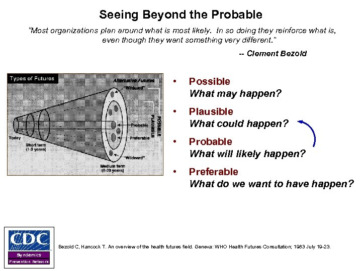 """Seeing Beyond the Probable """"Most organizations plan around what is most likely. In so"""