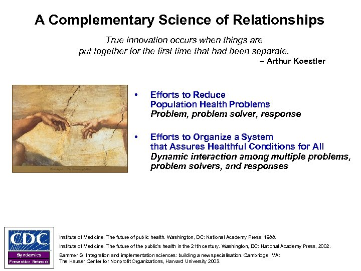 A Complementary Science of Relationships True innovation occurs when things are put together for