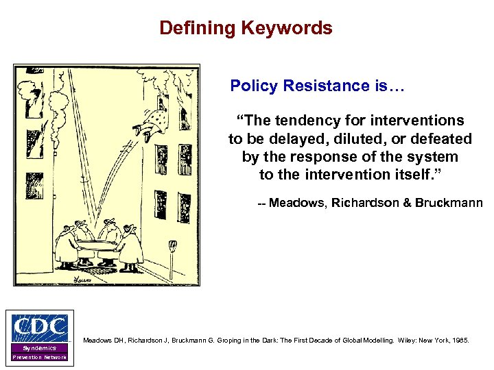 """Defining Keywords Policy Resistance is… """"The tendency for interventions to be delayed, diluted, or"""