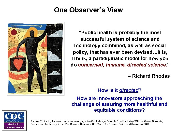 """One Observer's View """"Public health is probably the most successful system of science and"""