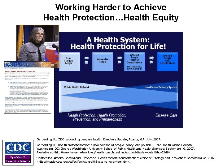 Working Harder to Achieve Health Protection…Health Equity Gerberding JL. CDC: protecting people's health. Director's