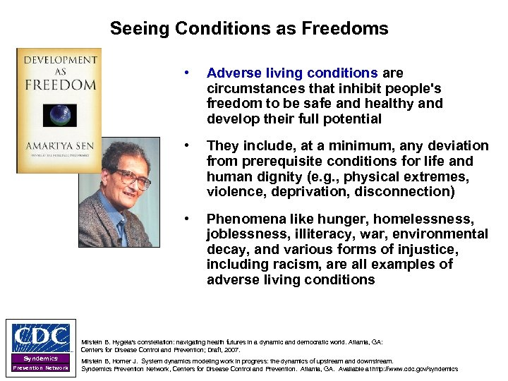 Seeing Conditions as Freedoms • Adverse living conditions are circumstances that inhibit people's freedom
