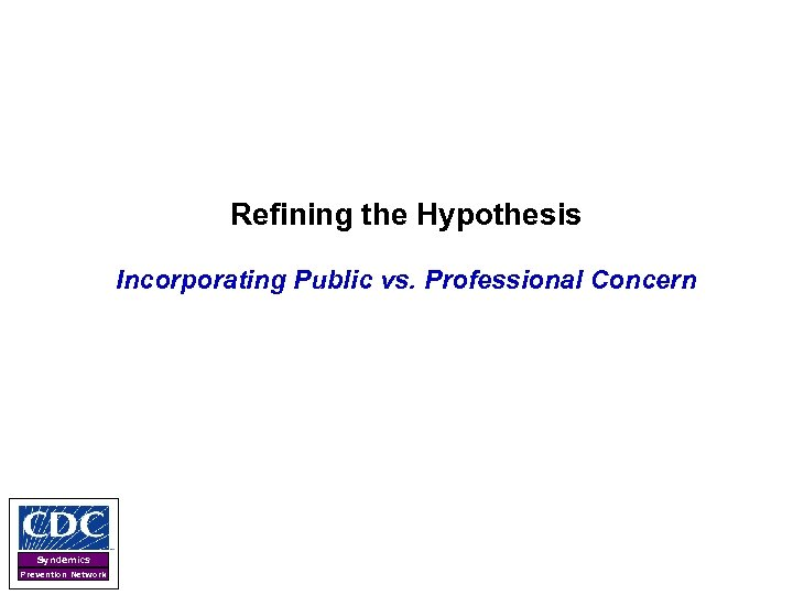 Refining the Hypothesis Incorporating Public vs. Professional Concern Syndemics Prevention Network