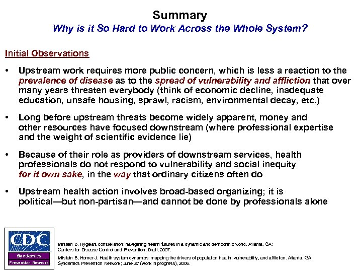 Summary Why is it So Hard to Work Across the Whole System? Initial Observations