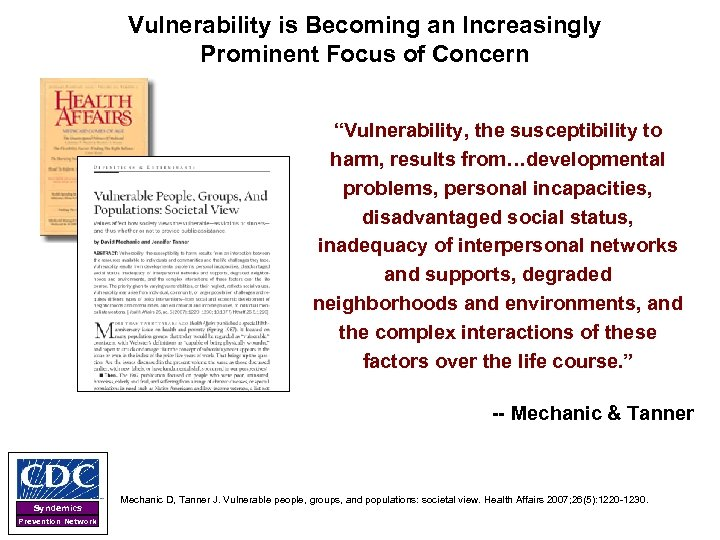 """Vulnerability is Becoming an Increasingly Prominent Focus of Concern """"Vulnerability, the susceptibility to harm,"""