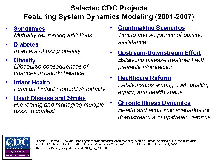 Selected CDC Projects Featuring System Dynamics Modeling (2001 -2007) • Syndemics Mutually reinforcing afflictions