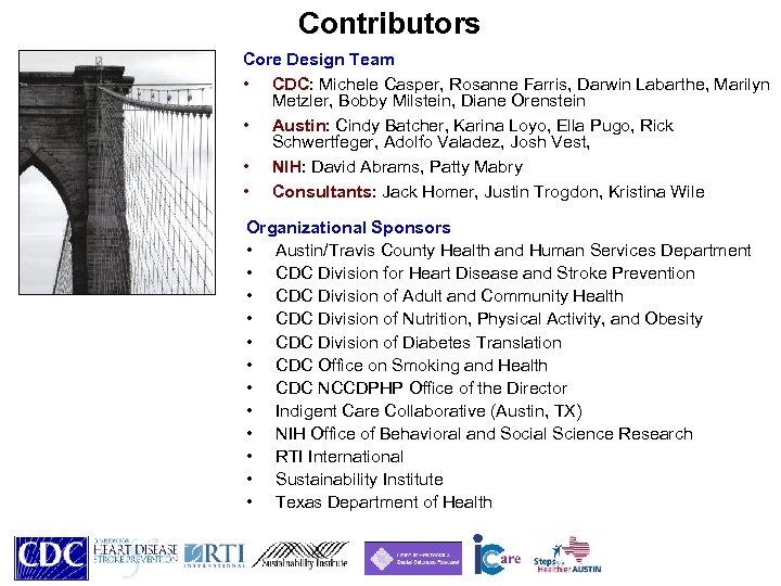 Contributors Core Design Team • CDC: Michele Casper, Rosanne Farris, Darwin Labarthe, Marilyn Metzler,