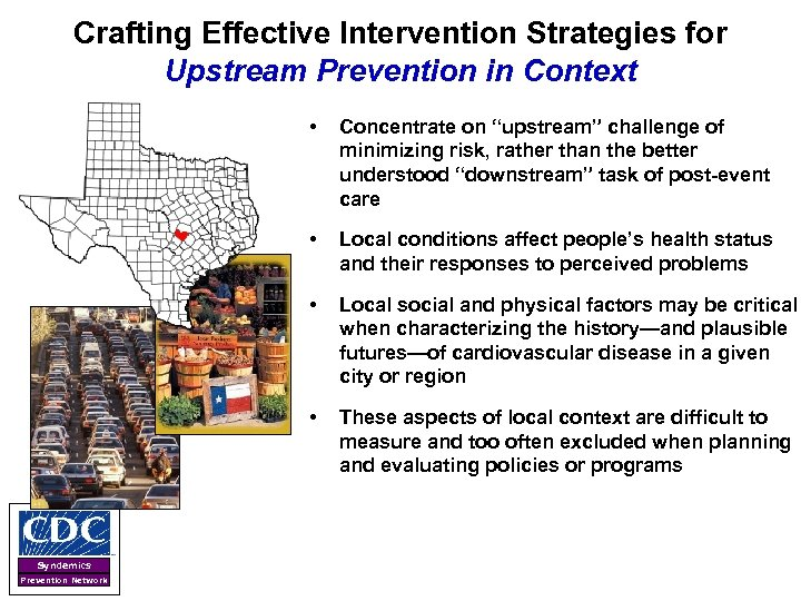 Crafting Effective Intervention Strategies for Upstream Prevention in Context • • Local social and