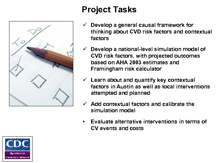 Project Tasks ü Develop a general causal framework for thinking about CVD risk factors