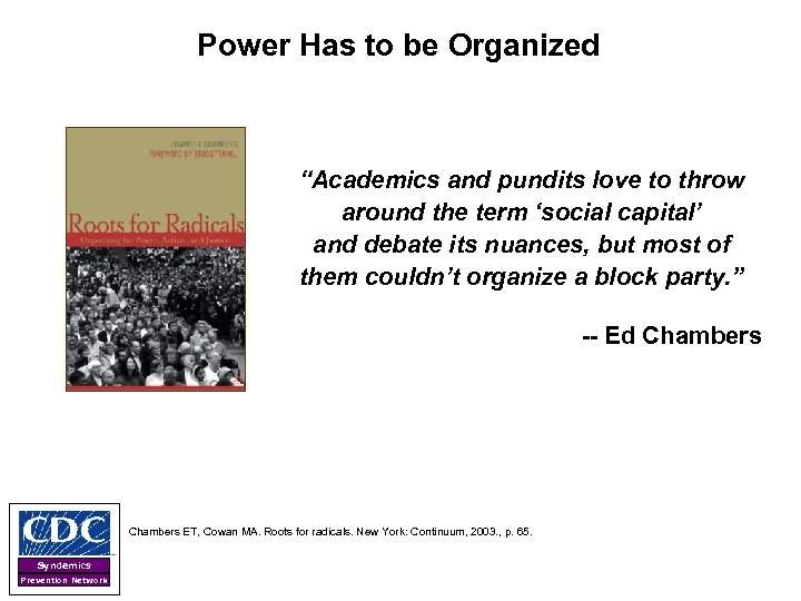 """Power Has to be Organized """"Academics and pundits love to throw around the term"""
