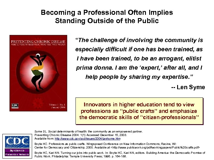 """Becoming a Professional Often Implies Standing Outside of the Public """"The challenge of involving"""