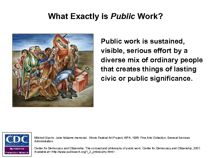 What Exactly is Public Work? Public work is sustained, visible, serious effort by a
