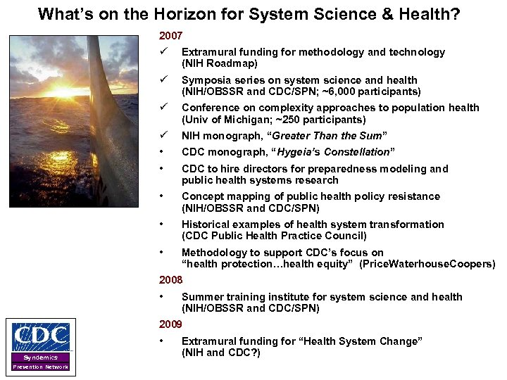 What's on the Horizon for System Science & Health? 2007 ü Extramural funding for