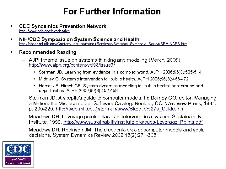 For Further Information • CDC Syndemics Prevention Network • NIH/CDC Symposia on System Science