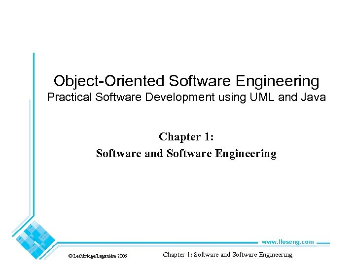 Object-Oriented Software Engineering Practical Software Development using UML and Java Chapter 1: Software and