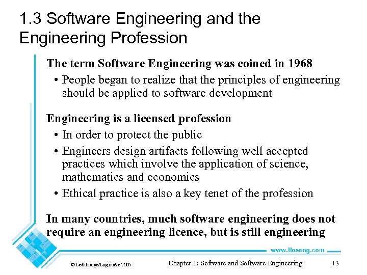 1. 3 Software Engineering and the Engineering Profession The term Software Engineering was coined