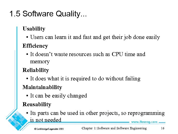 1. 5 Software Quality. . . Usability • Users can learn it and fast
