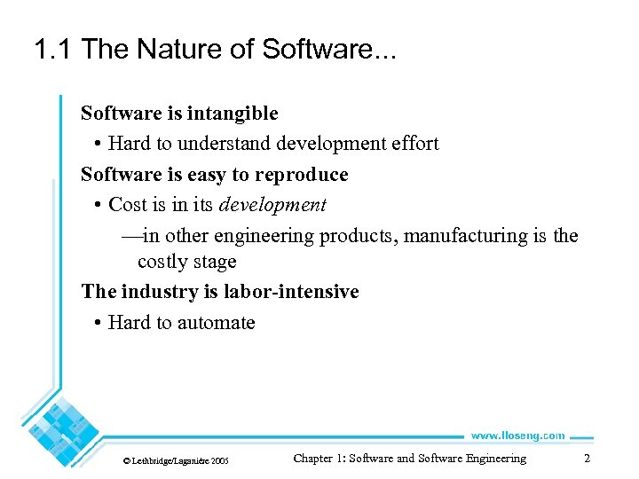 1. 1 The Nature of Software. . . Software is intangible • Hard to