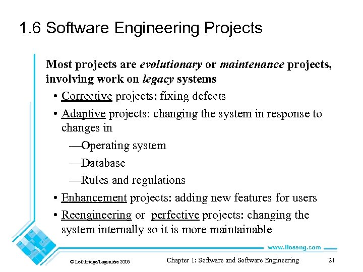 1. 6 Software Engineering Projects Most projects are evolutionary or maintenance projects, involving work