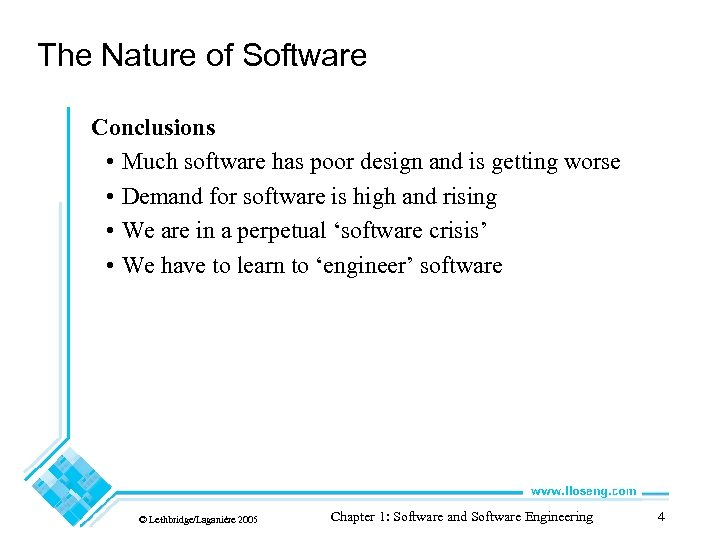 The Nature of Software Conclusions • Much software has poor design and is getting