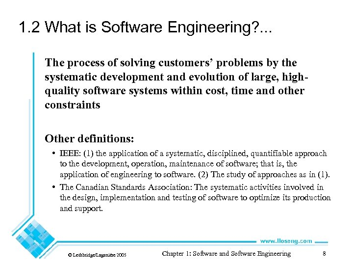 1. 2 What is Software Engineering? . . . The process of solving customers'