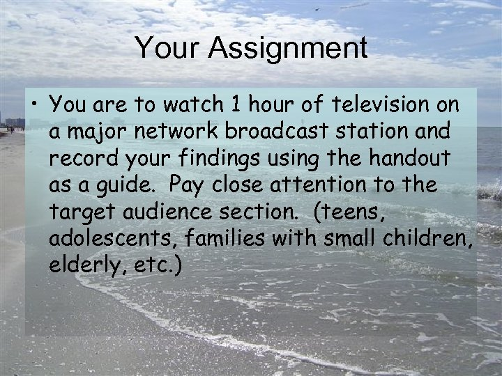 Your Assignment • You are to watch 1 hour of television on a major