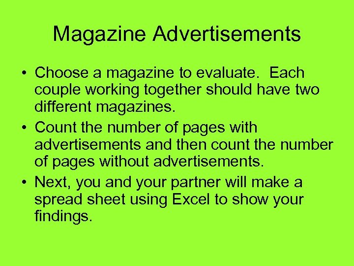Magazine Advertisements • Choose a magazine to evaluate. Each couple working together should have