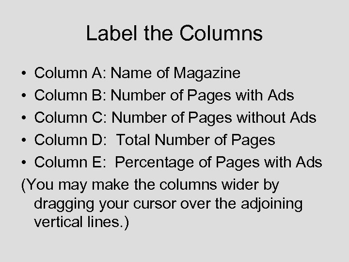 Label the Columns • Column A: Name of Magazine • Column B: Number of