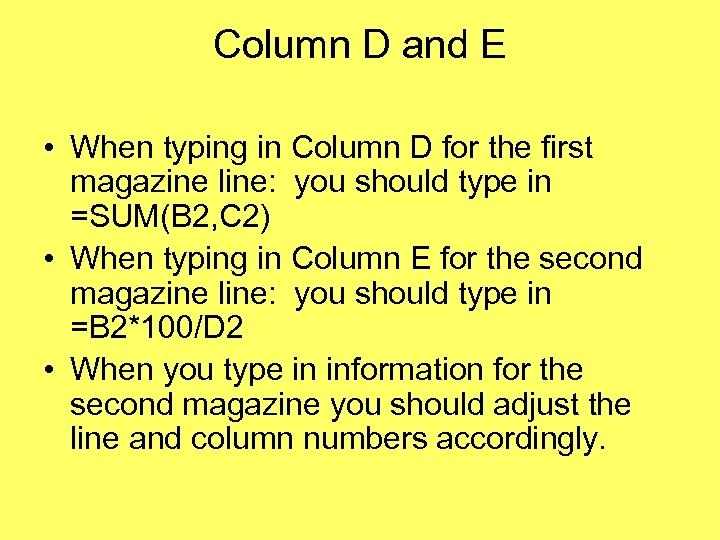 Column D and E • When typing in Column D for the first magazine