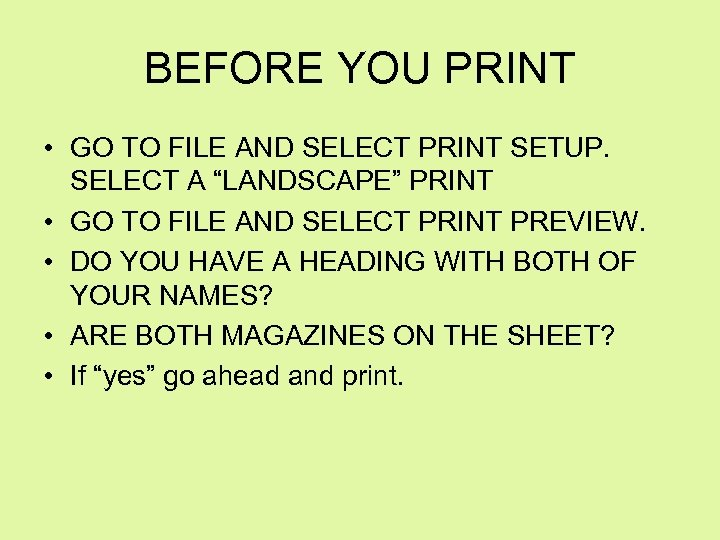 """BEFORE YOU PRINT • GO TO FILE AND SELECT PRINT SETUP. SELECT A """"LANDSCAPE"""""""