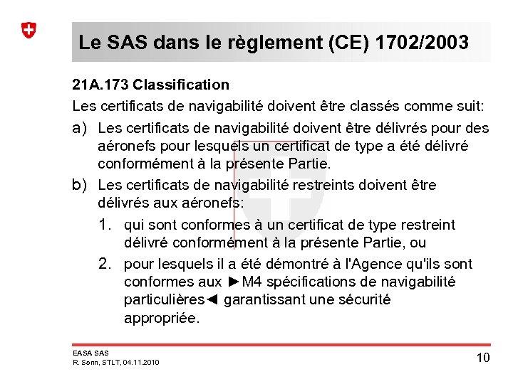 Le SAS dans le règlement (CE) 1702/2003 21 A. 173 Classification Les certificats de