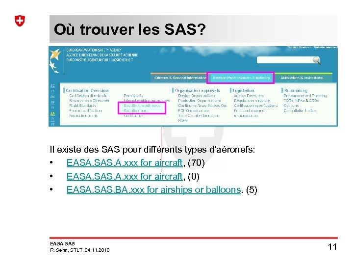 Où trouver les SAS? Il existe des SAS pour différents types d'aéronefs: • EASA.