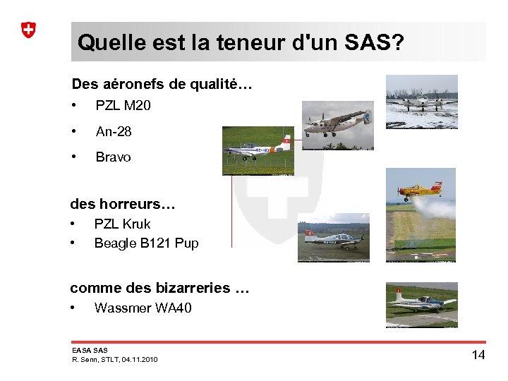 Quelle est la teneur d'un SAS? Des aéronefs de qualité… • PZL M 20